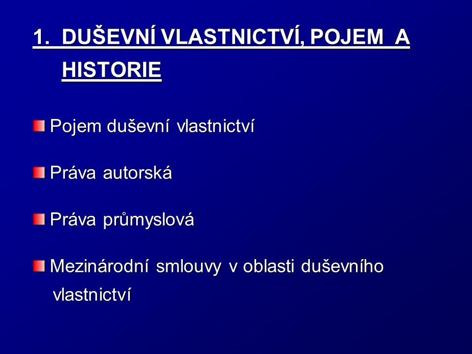 1. DUŠEVNÍ VLASTNICTVÍ, POJEM A HISTORIE