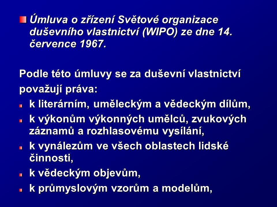 Úmluva o zřízení Světové organizace duševního vlastnictví (WIPO) ze dne 14. července 1967.
