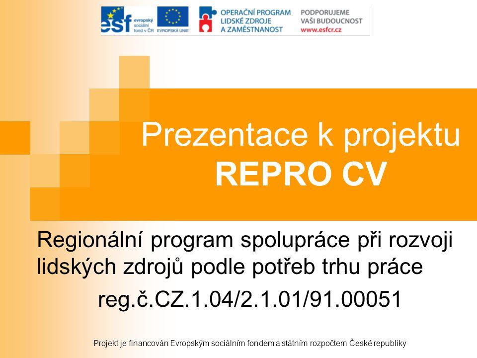 Prezentace k projektu REPRO CV