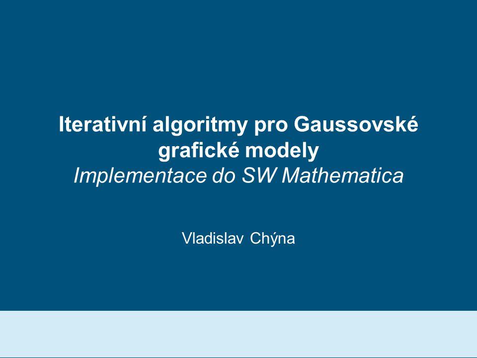 Iterativní algoritmy pro Gaussovské grafické modely Implementace do SW Mathematica