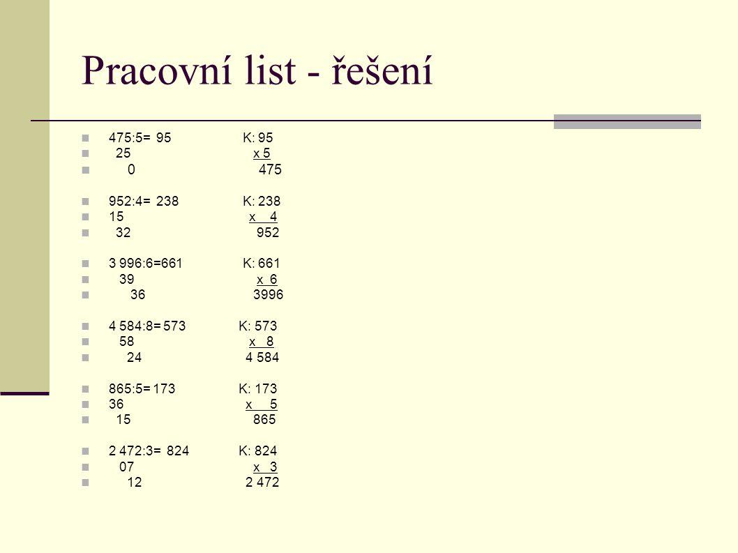 Pracovní list - řešení 0 475 475:5= 95 K: 95 25 x 5 952:4= 238 K: 238