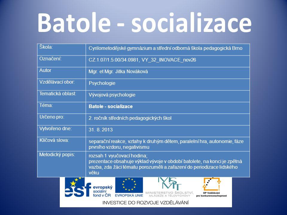 Batole - socializace Škola: