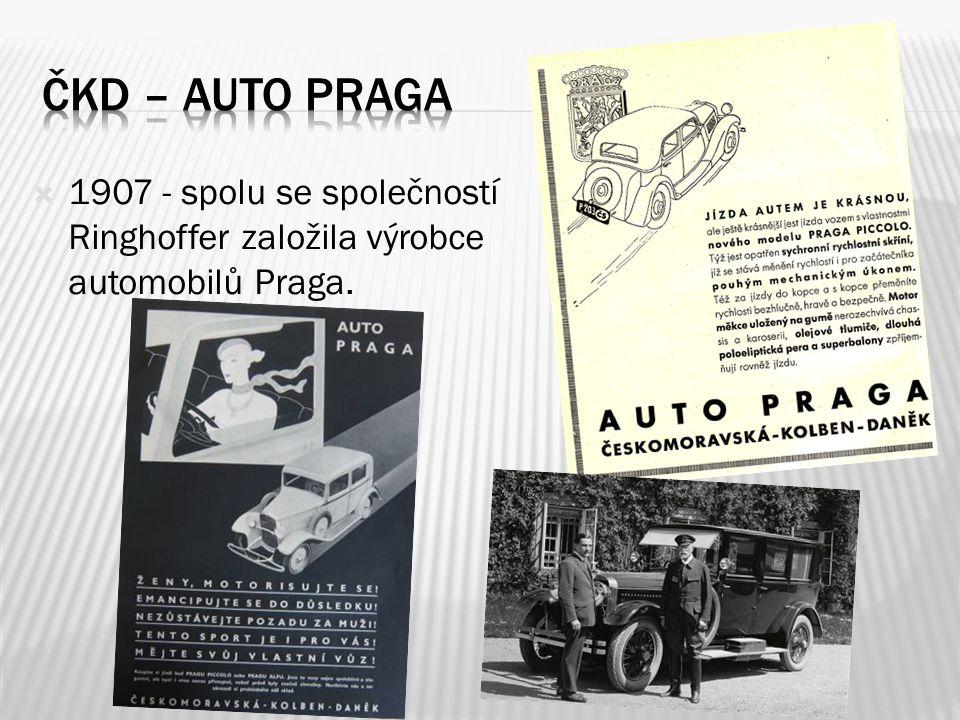 Čkd – auto praga 1907 - spolu se společností Ringhoffer založila výrobce automobilů Praga.