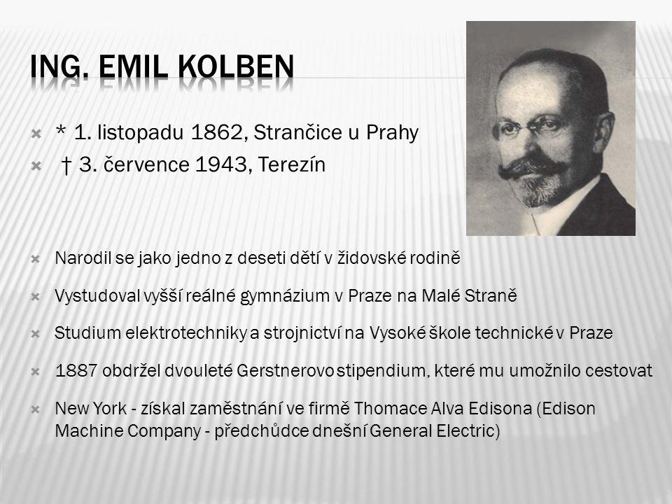 ING. EMIL KOLBEN * 1. listopadu 1862, Strančice u Prahy
