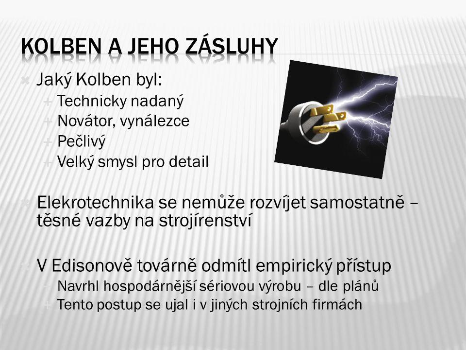 Kolben a jeho zásluhy Jaký Kolben byl: