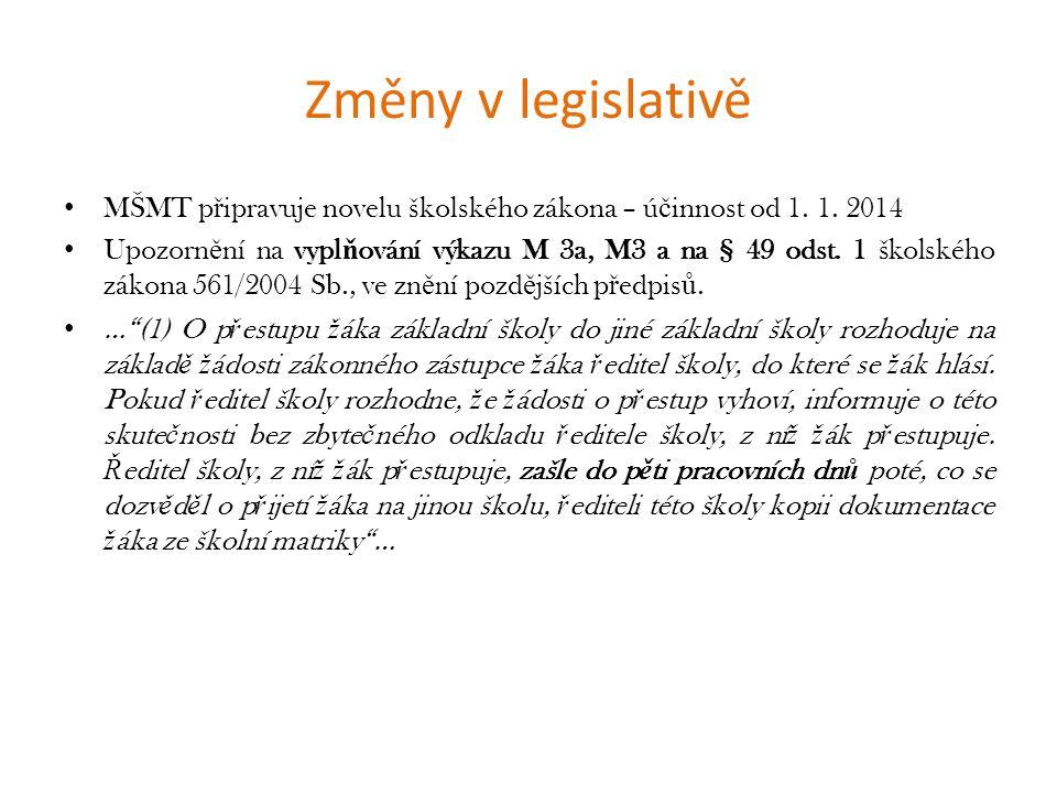 Změny v legislativě MŠMT připravuje novelu školského zákona – účinnost od 1. 1. 2014.