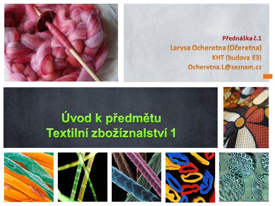 Úvod k předmětu Textilní zbožíznalství 1