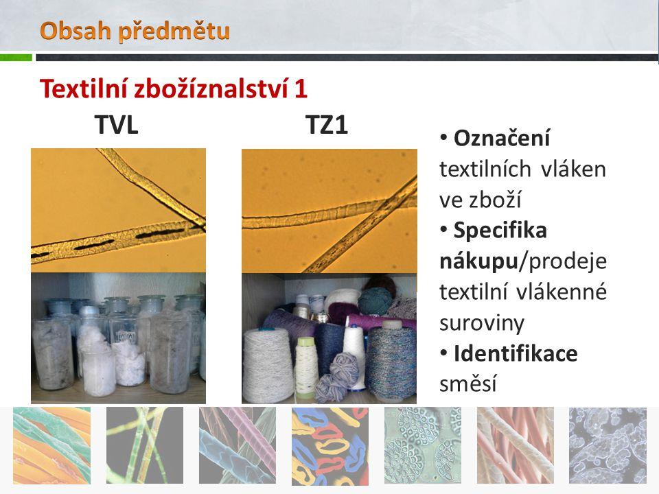 Textilní zbožíznalství 1 TVL TZ1
