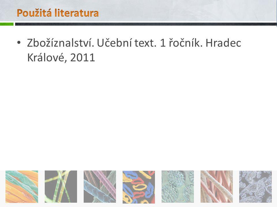 Zbožíznalství. Učební text. 1 řočník. Hradec Králové, 2011