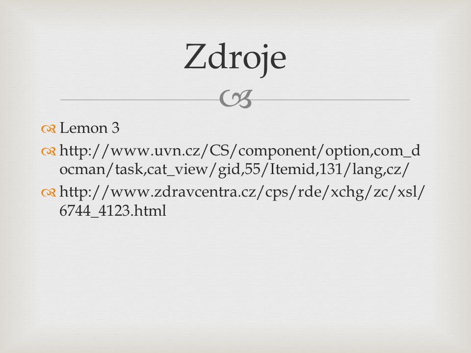 Zdroje Lemon 3. http://www.uvn.cz/CS/component/option,com_docman/task,cat_view/gid,55/Itemid,131/lang,cz/