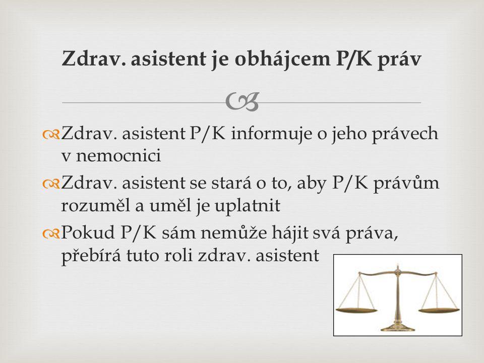 Zdrav. asistent je obhájcem P/K práv