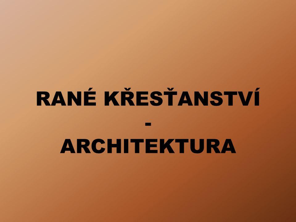 RANÉ KŘESŤANSTVÍ - ARCHITEKTURA