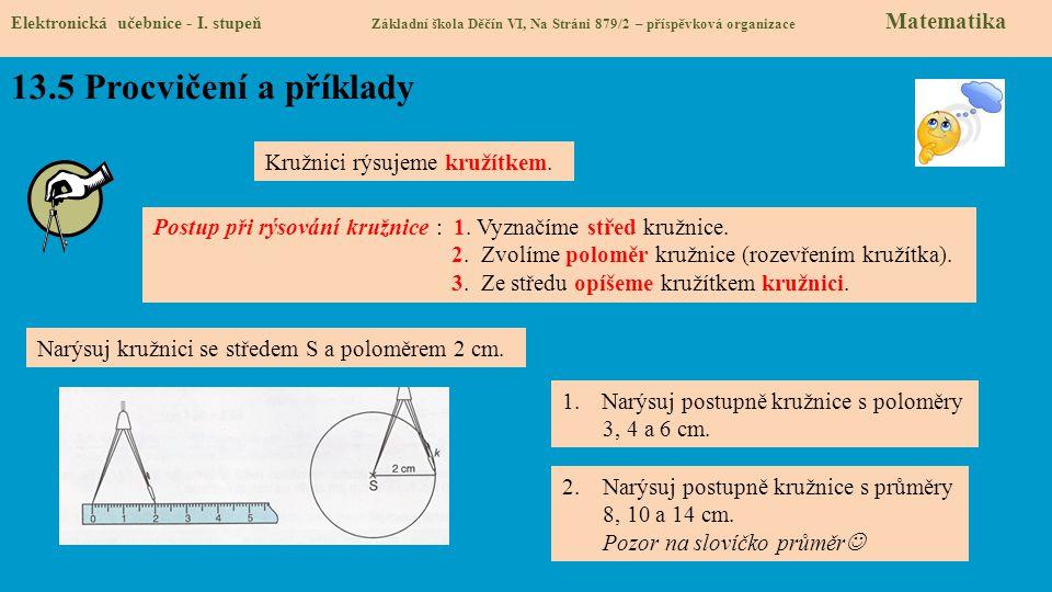 13.5 Procvičení a příklady Kružnici rýsujeme kružítkem.
