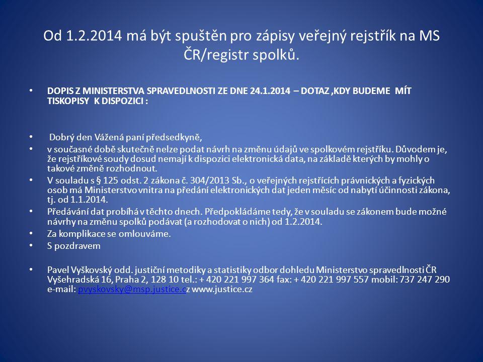 Od 1.2.2014 má být spuštěn pro zápisy veřejný rejstřík na MS ČR/registr spolků.