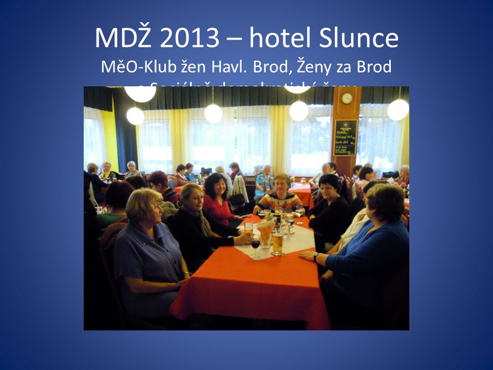 MDŽ 2013 – hotel Slunce MěO-Klub žen Havl