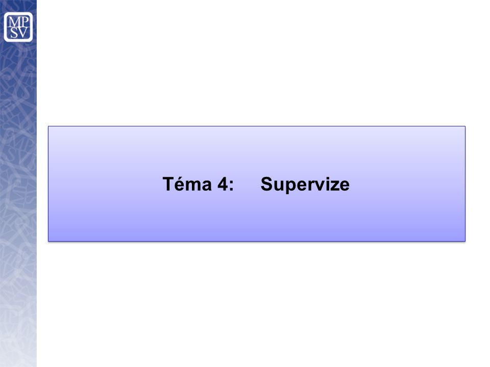 Téma 4: Supervize
