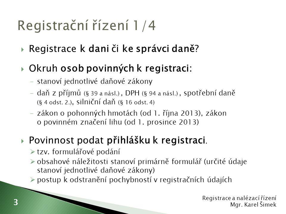 Registrační řízení 1/4 Registrace k dani či ke správci daně