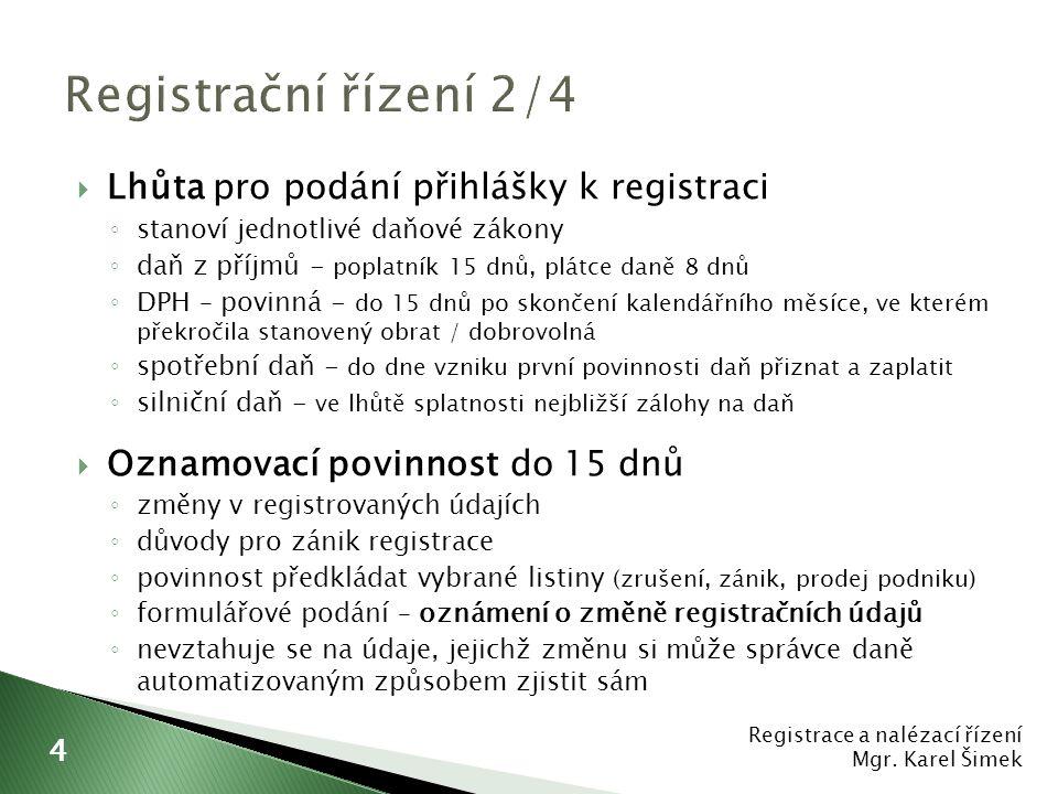 Registrační řízení 2/4 Lhůta pro podání přihlášky k registraci