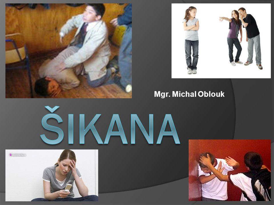 Mgr. Michal Oblouk ŠIKANA