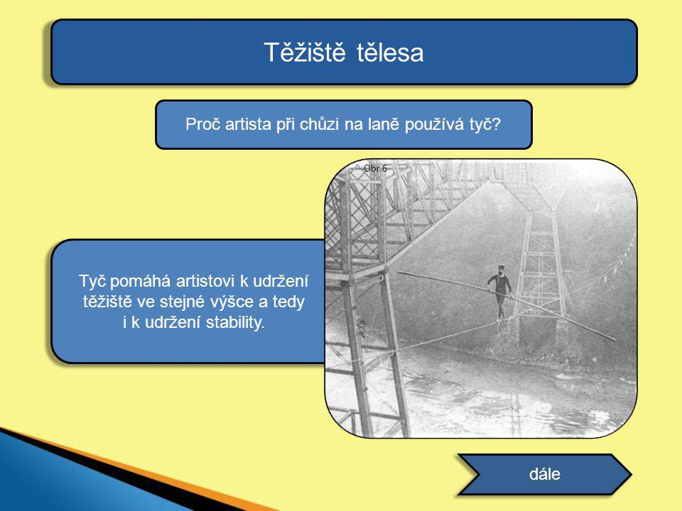 Proč artista při chůzi na laně používá tyč