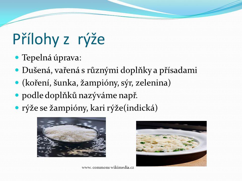 Přílohy z rýže Tepelná úprava: