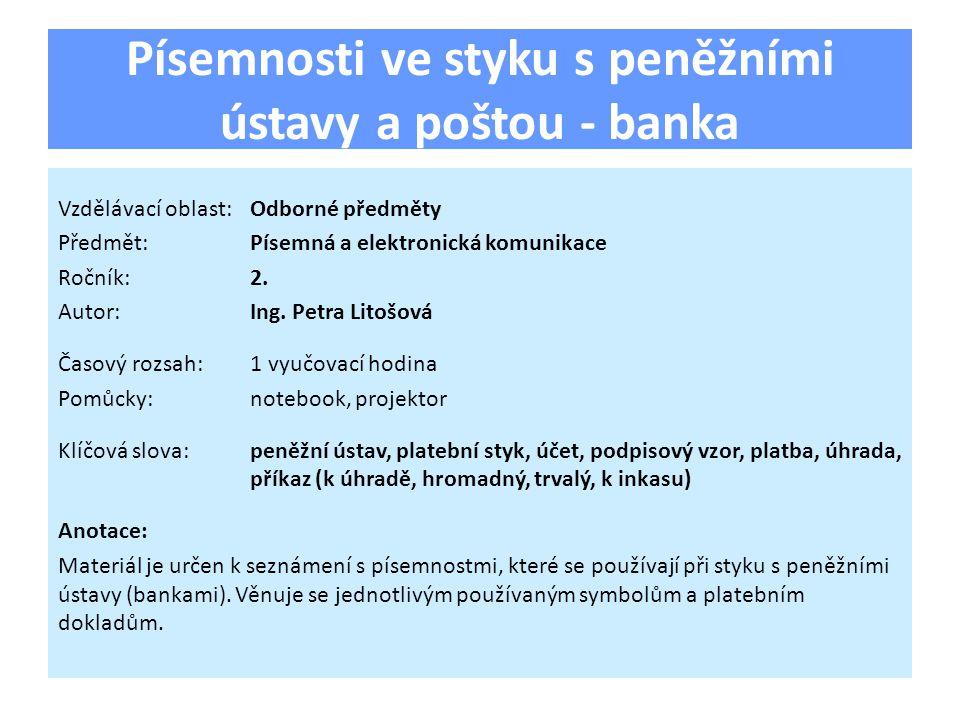 Písemnosti ve styku s peněžními ústavy a poštou - banka