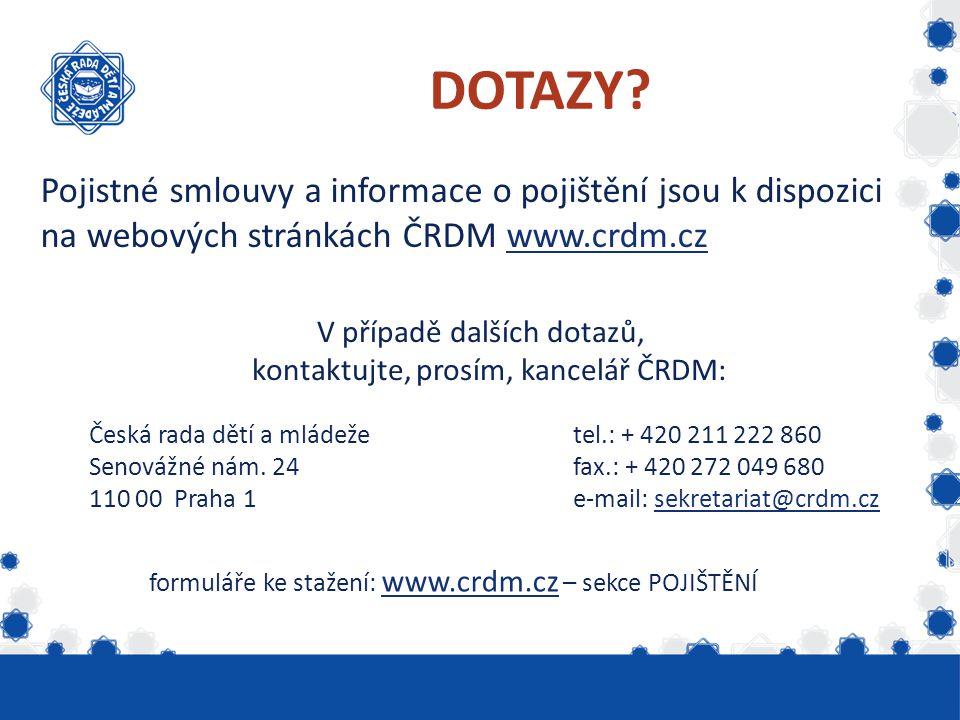 DOTAZY Pojistné smlouvy a informace o pojištění jsou k dispozici na webových stránkách ČRDM www.crdm.cz.