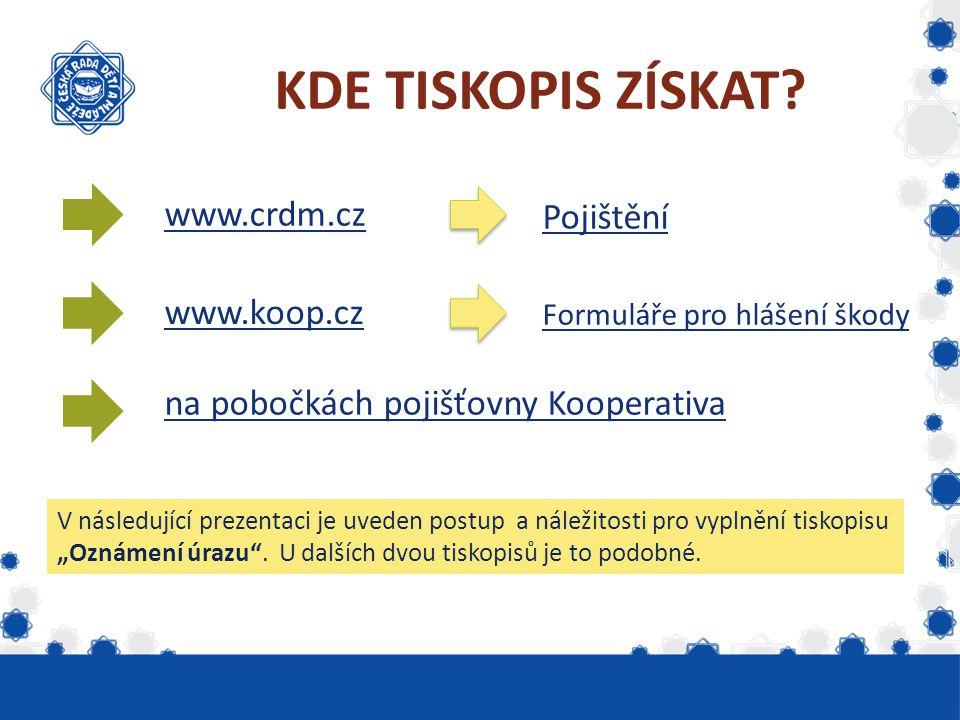 KDE TISKOPIS ZÍSKAT www.crdm.cz Pojištění www.koop.cz