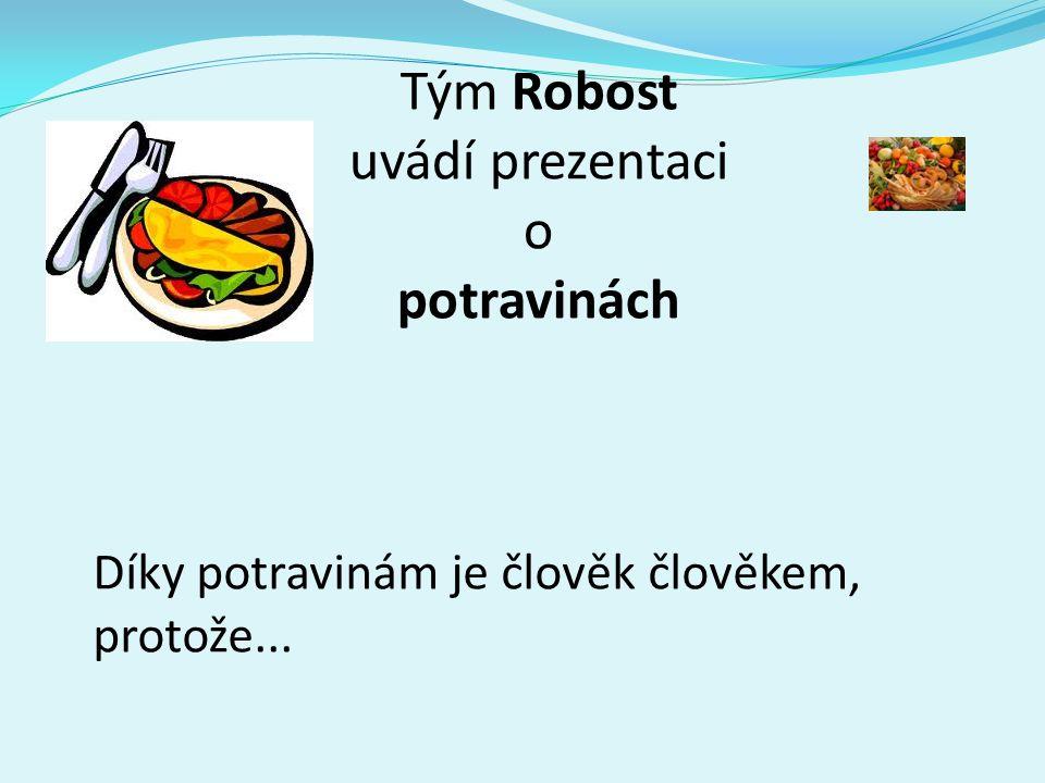 Tým Robost uvádí prezentaci o potravinách