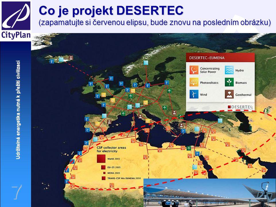 Co je projekt DESERTEC (zapamatujte si červenou elipsu, bude znovu na posledním obrázku)