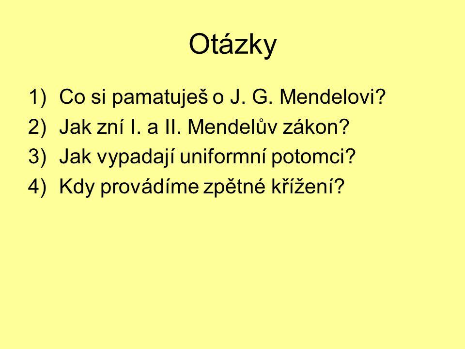 Otázky Co si pamatuješ o J. G. Mendelovi