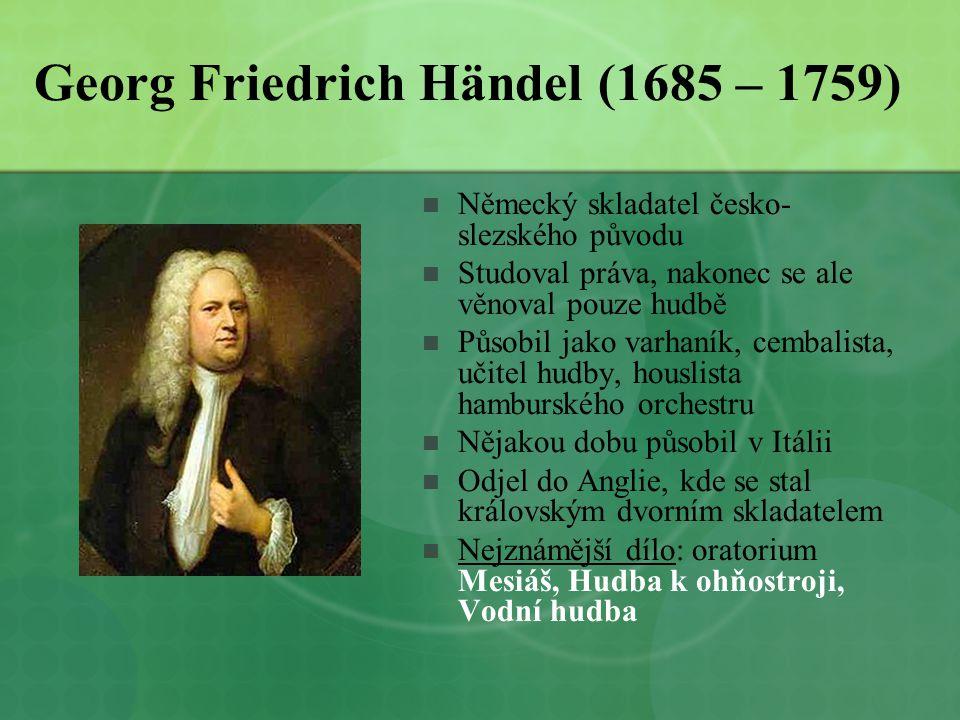 Georg Friedrich Händel (1685 – 1759)