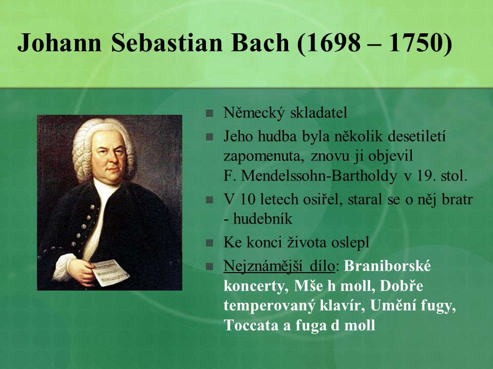 Johann Sebastian Bach (1698 – 1750)