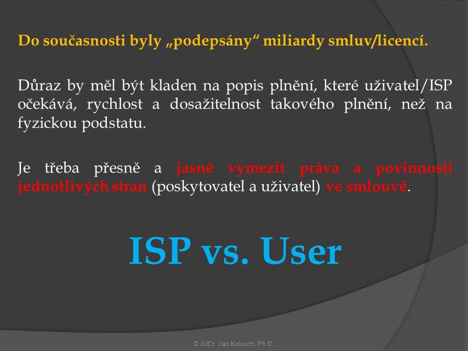 """ISP vs. User Do současnosti byly """"podepsány miliardy smluv/licencí."""