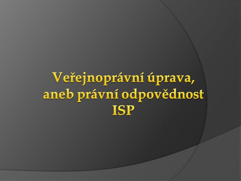 Veřejnoprávní úprava, aneb právní odpovědnost ISP
