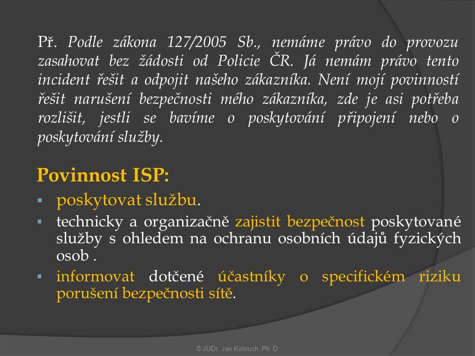 Povinnost ISP: poskytovat službu.