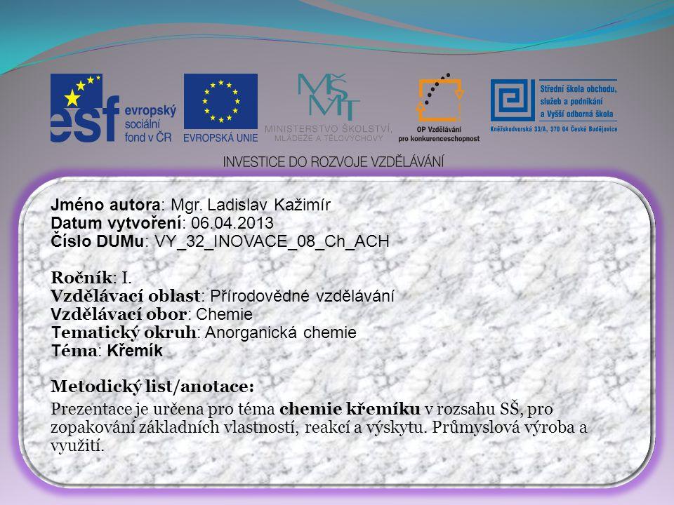Jméno autora: Mgr. Ladislav Kažimír Datum vytvoření: 06.04.2013