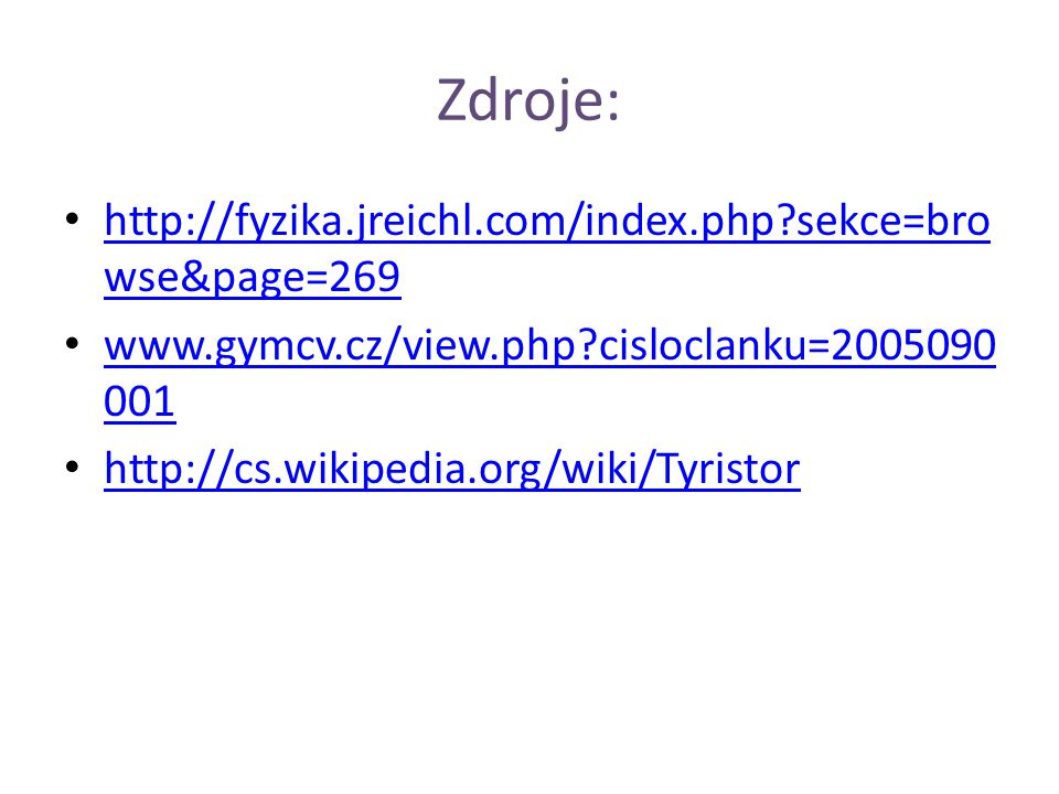 Zdroje: http://fyzika.jreichl.com/index.php sekce=browse&page=269