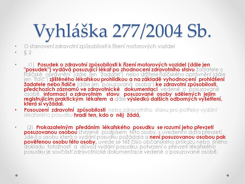 Vyhláška 277/2004 Sb. O stanovení zdravotní způsobilosti k řízení motorových vozidel. § 2.