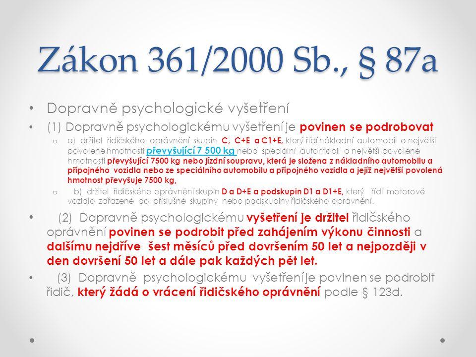 Zákon 361/2000 Sb., § 87a Dopravně psychologické vyšetření
