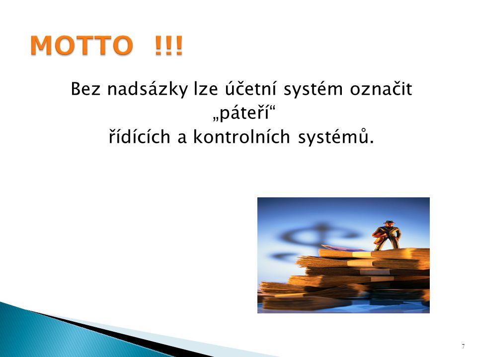 """MOTTO !!! Bez nadsázky lze účetní systém označit """"páteří"""