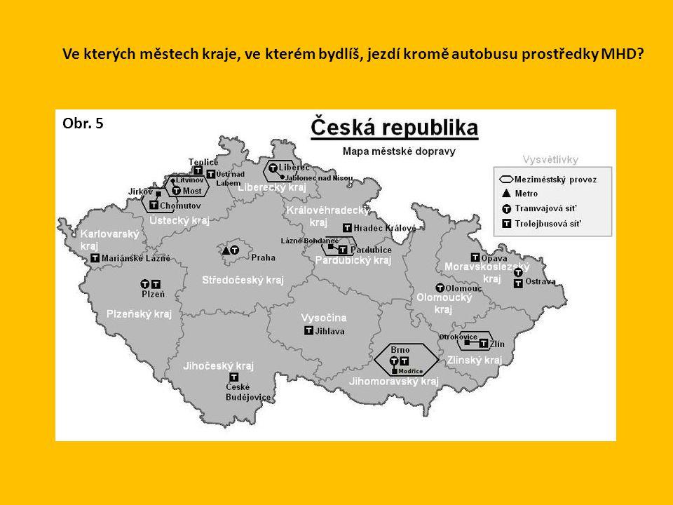 Ve kterých městech kraje, ve kterém bydlíš, jezdí kromě autobusu prostředky MHD