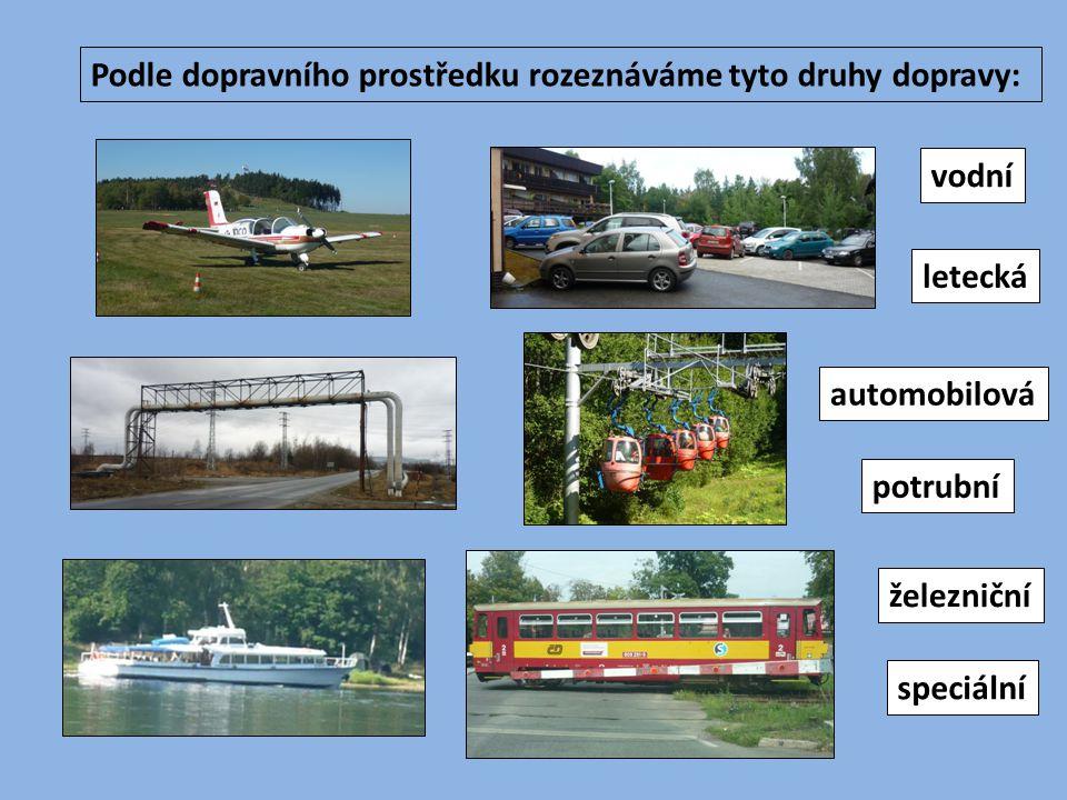 Podle dopravního prostředku rozeznáváme tyto druhy dopravy: