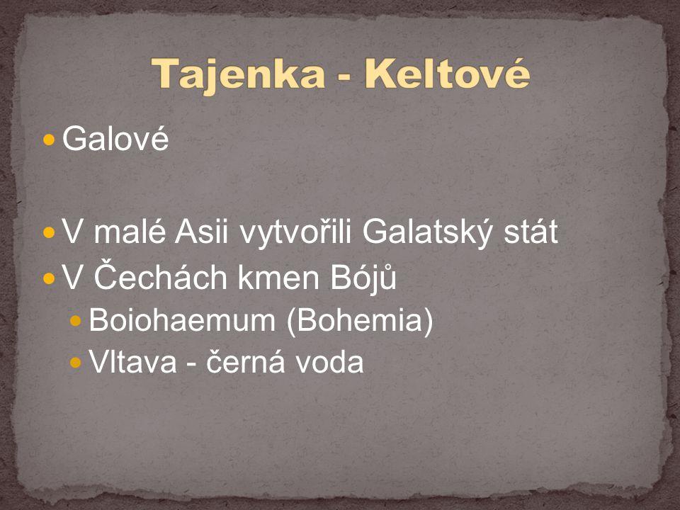Tajenka - Keltové Galové V malé Asii vytvořili Galatský stát