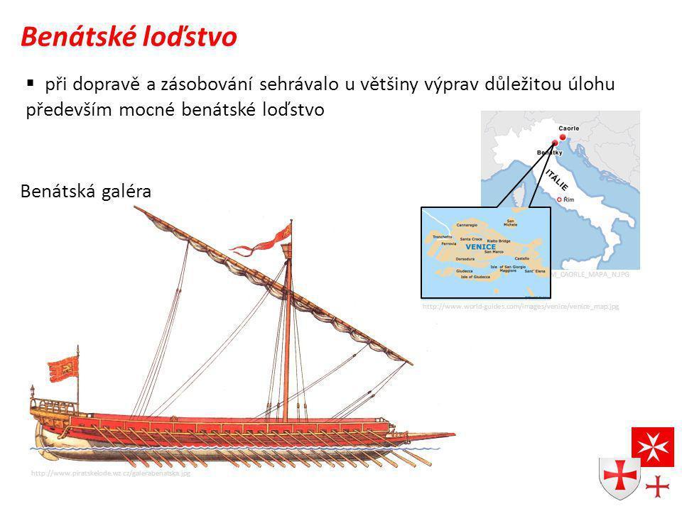 Benátské loďstvo při dopravě a zásobování sehrávalo u většiny výprav důležitou úlohu. především mocné benátské loďstvo.
