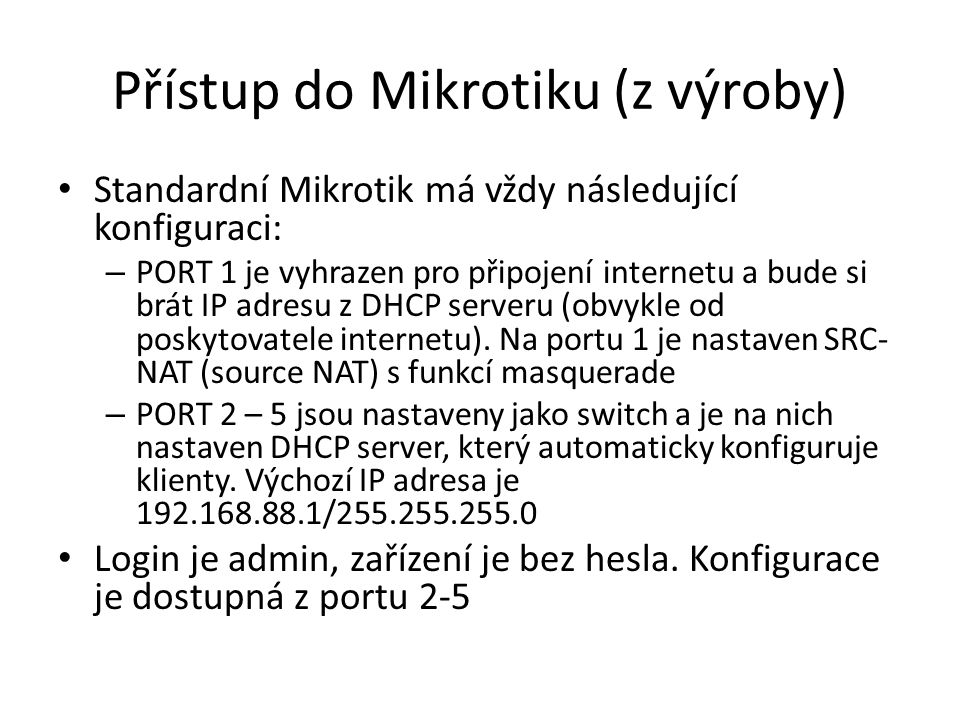 Přístup do Mikrotiku (z výroby)