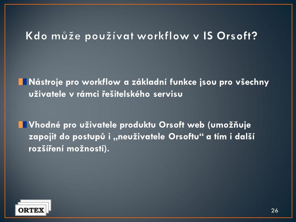 Kdo může používat workflow v IS Orsoft