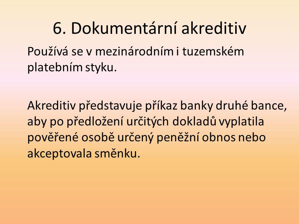 6. Dokumentární akreditiv