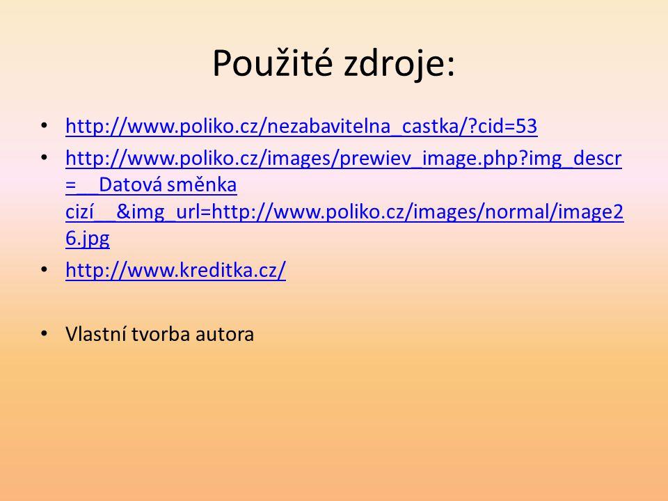 Použité zdroje: http://www.poliko.cz/nezabavitelna_castka/ cid=53
