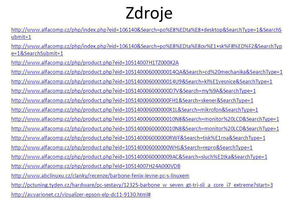 Zdroje http://www.alfacomp.cz/php/index.php eid=106140&Search=po%E8%EDta%E8+desktop&SearchType=1&SearchS ubmit=1.